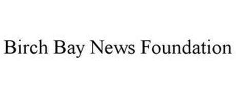 BIRCH BAY NEWS FOUNDATION