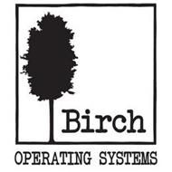 BIRCH OPERATING SYSTEMS