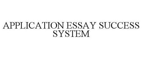 APPLICATION ESSAY SUCCESS SYSTEM