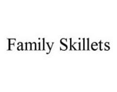 FAMILY SKILLETS