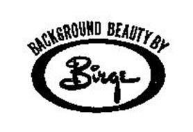 BACKGROUND BEAUTY BY BIRGE