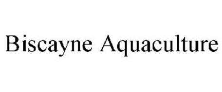 BISCAYNE AQUACULTURE