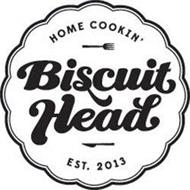 HOME COOKIN BISCUIT HEAD EST. 2013