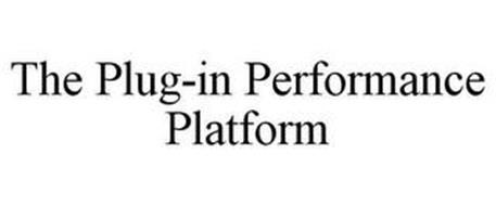 THE PLUG-IN PERFORMANCE PLATFORM