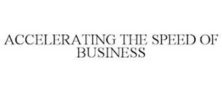 ACCELERATING THE SPEED OF BUSINESS