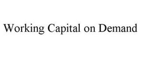 WORKING CAPITAL ON DEMAND