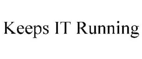 KEEPS IT RUNNING