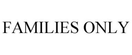 FAMILIES ONLY