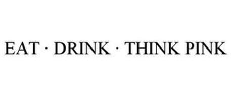 EAT · DRINK · THINK PINK