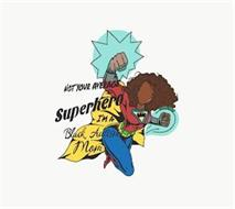 NOT YOUR AVERAGE SUPERHERO I'M A BLACK AUTISM MOM