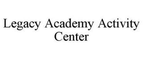 LEGACY ACADEMY ACTIVITY CENTER