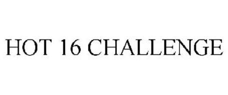 HOT 16 CHALLENGE