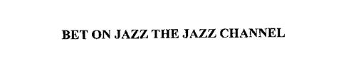 BET ON JAZZ THE JAZZ CHANNEL