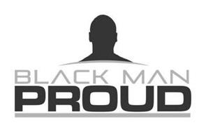 BLACK MAN PROUD