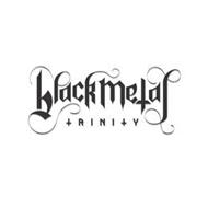 BLACK METAL TRINITY