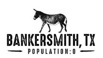 BANKERSMITH, TX POPULATION: 0