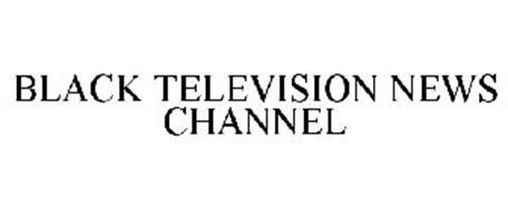 BLACK TELEVISION NEWS CHANNEL