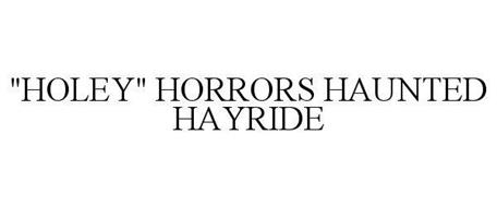 """HOLEY"" HORRORS HAUNTED HAYRIDE"