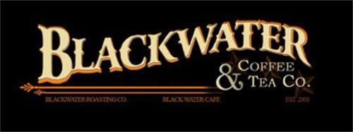 BLACKWATER COFFEE & TEA CO. BLACKWATER ROASTING CO. BLACK WATER CAFE. EST. 2003