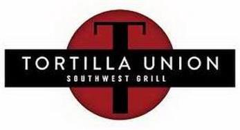 T TORTILLA UNION SOUTHWEST GRILL