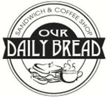 SANDWICH & COFFEE SHOP OUR DAILY BREAD