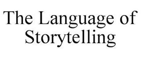 THE LANGUAGE OF STORYTELLING