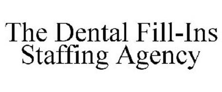 THE DENTAL FILL-INS STAFFING AGENCY