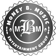 MONEY B. MUSIC ENTERTAINMENT GROUP MBM