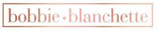 BOBBIE · BLANCHETTE