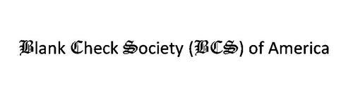 BLANK CHECK SOCIETY (BCS) OF AMERICA