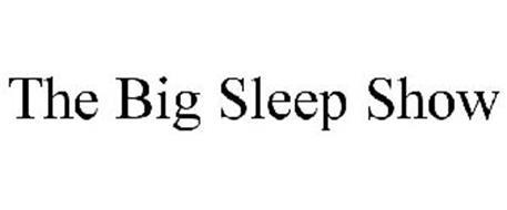 THE BIG SLEEP SHOW