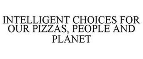 INTELLIGENT CHOICES FOR OUR PIZZAS, PEOPLE AND PLANET