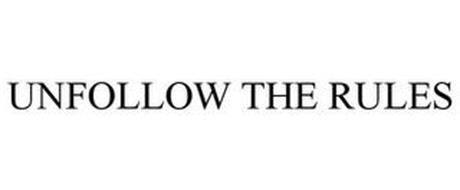 UNFOLLOW THE RULES