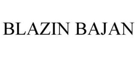 BLAZIN BAJAN