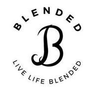 BLENDED B LIVE LIFE BLENDED