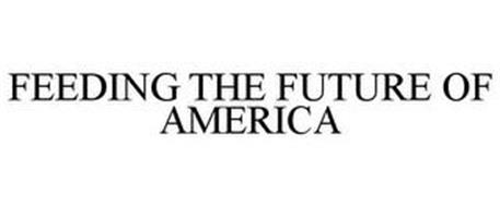 FEEDING THE FUTURE OF AMERICA