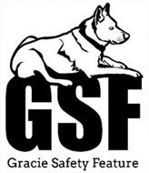 GSF GRACIE SAFETY FEATURE