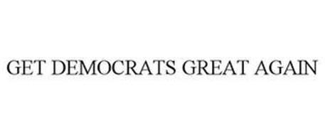 GET DEMOCRATS GREAT AGAIN