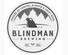 MAKERS OF CENTRAL ALBERTA'S CRAFT BEER BLINDMAN BREWING EST. 2014