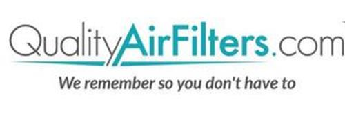 QUALITYAIRFILTERS.COM WE REMEMBER SO YOU DON'T HAVE TO