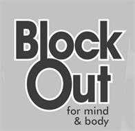 BLOCKOUT FOR MIND & BODY
