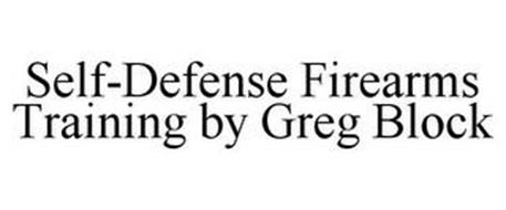 SELF-DEFENSE FIREARMS TRAINING BY GREG BLOCK