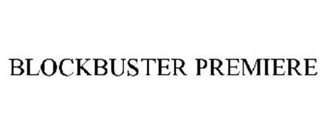 BLOCKBUSTER PREMIERE