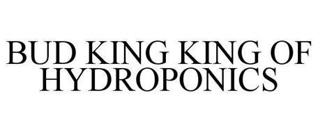 BUD KING KING OF HYDROPONICS