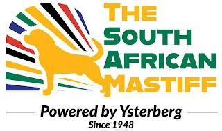 THE SOUTH AFRICAN MASTIFF POWERED BY YSTERBERG SINCE 1948