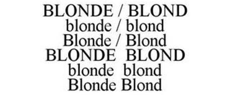 BLONDE / BLOND BLONDE / BLOND BLONDE / BLOND BLONDE BLOND BLONDE BLOND BLONDE BLOND