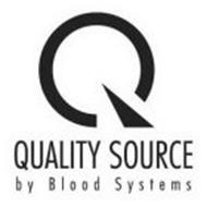 Q QUALITY SOURCE BY BLOOD SYSTEMS