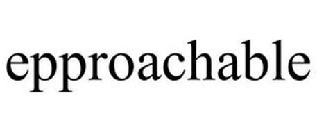 EPPROACHABLE