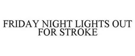 FRIDAY NIGHT LIGHTS OUT FOR STROKE