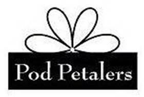 POD PETALERS